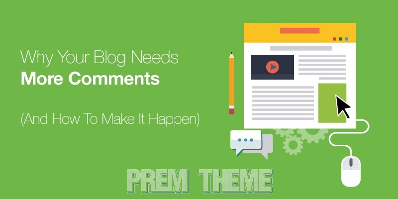 Why Your Blog Needs More Comments And How To Make It Happen
